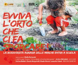 Long life the school gardens to get dirty - Evviva l'Orto che ci fa sporcare! AgroBiodiversity of Marche Region at school